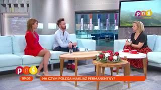 Żaneta Stanisławska w Pytaniu na śniadanie – fakty i mity o makijażu permanentnym