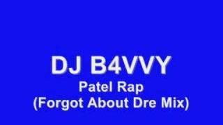 DJ B4VVY - Patel Rap (Forgot About Dre Mix)