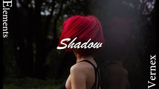 Vernex - Shadow || ELEMENTS (Official Lyric Video)