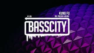 Dr. Fresch & BIJOU - Kung Fu