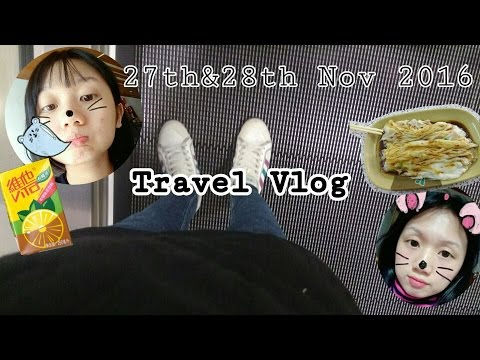 TRAVEL VLOG 27&28/11/2016: LIFE IN GUANGZHOU