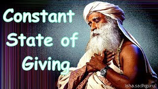 Sadhguru - Open your heart to give, the Grace of the Divine will invariably seep in!