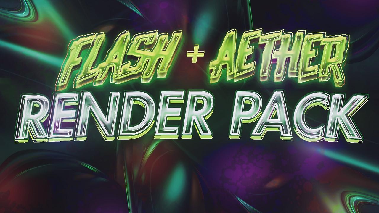Flash + Aether Render Pack (+Tutorial)