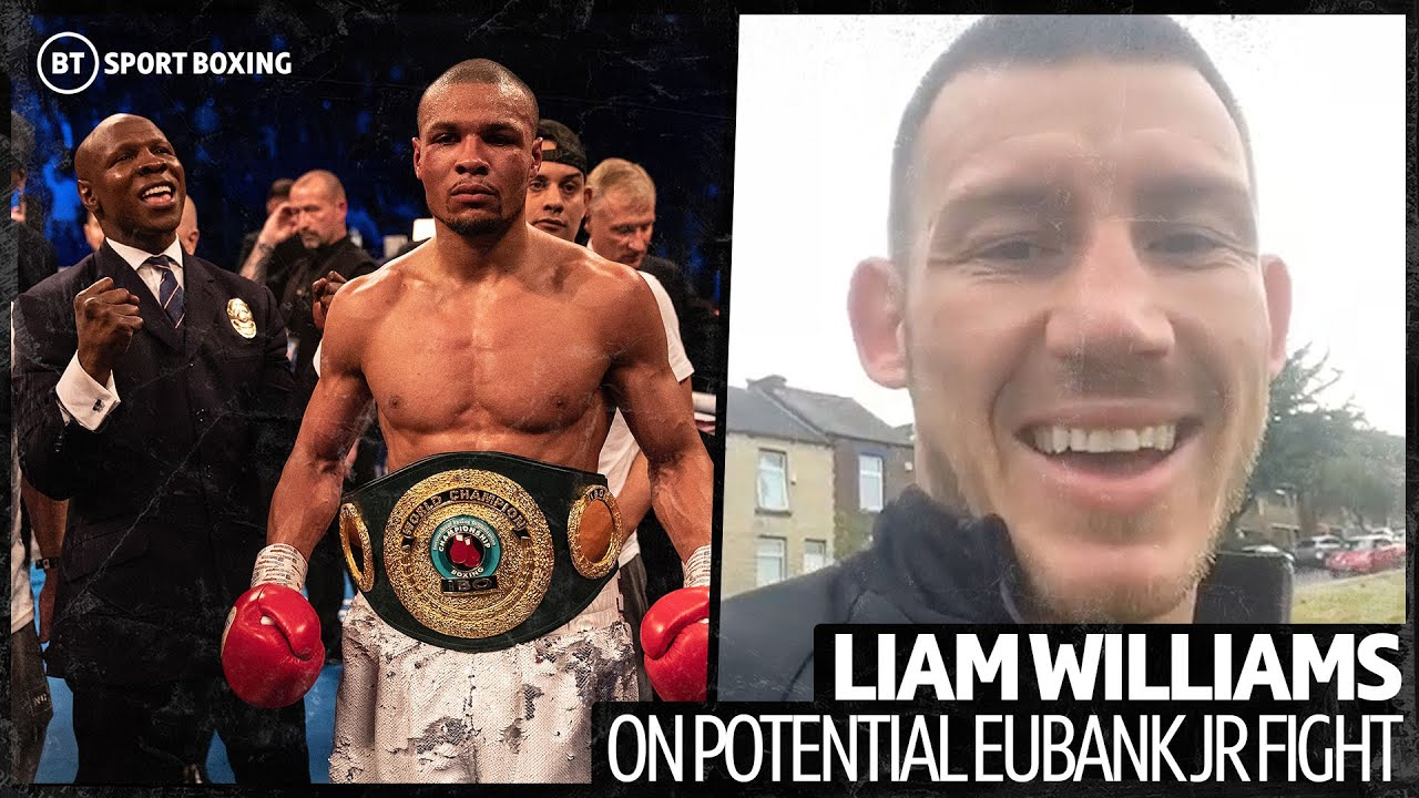 """Liam Williams v Chris Eubank Jr is THE fight to make! """"If you're a true fighter, come & have some!"""""""