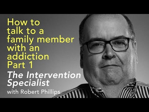 Intervention: How to Talk to a Family Member with an Addiction Part 1