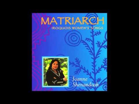 Matriarch Iroquois Women's songs/ Joanne Shenandoah- 1996