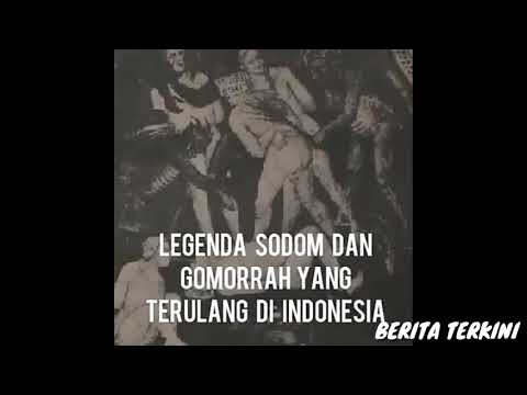 LEGENDA SODOM DAN GOMMORAH YANG TERLULANG DI INDONESIA