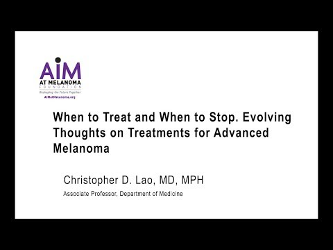 When to Treat and When to Stop. Evolving Thoughts on Treatments for Advanced Melanoma