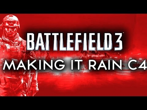 MAKING IT RAIN C4 - BATTLEFIELD 3