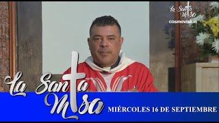 Misa De Hoy, Miercoles 16 De Septiembre De 2020 - Cosmovision