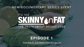 The Real Skinny on Fat The Truth About Weight Loss Episode 1