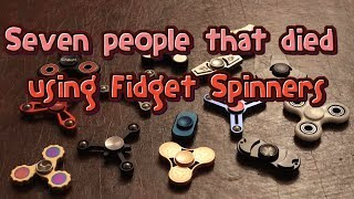 7 Real Life Deaths Caused by Fidget Spinners