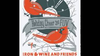 Iron & Wine and Friends: Holiday Cheer for FUV 2013