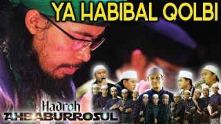 YA HABIBAL QOLBI | Hadroh Ahbaburrosul & Sayyid Seif Alwi