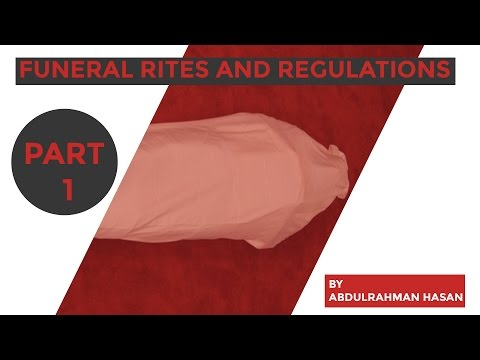 Funeral Rites and Regulations in Islam - Ustadh AbdulRahman Hassan || Part 1 ||