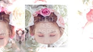 LEE HI (이하이) - ROSE (HVNS REMIX) **FREE MP3 DOWNLOAD** ◊◊