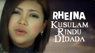 Lagu Slowrock Rheina • Kusulam Rindu Didada