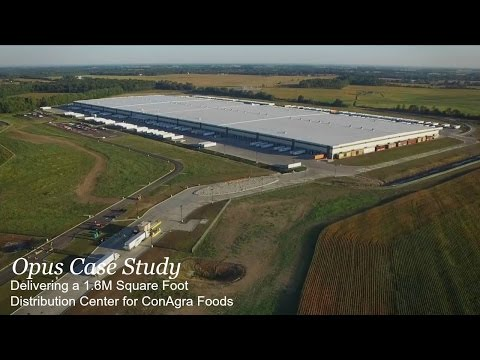 Opus Case Study: Delivering a 1.6M Square Foot Distribution Center for ConAgra Foods