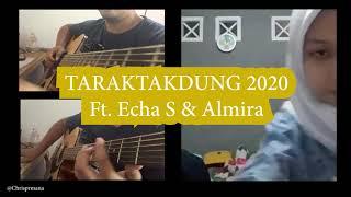 Taraktakdung 2020 - Feat Echa S, Almira   Chris Permana