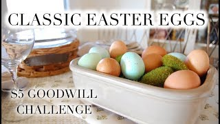 $5 GOODWILL CHALLENGE | CLASSIC BLOWN EASTER EGGS | SPRING 2019