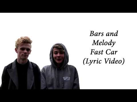 Bars And Melody - Fast Car(Lyric Video)