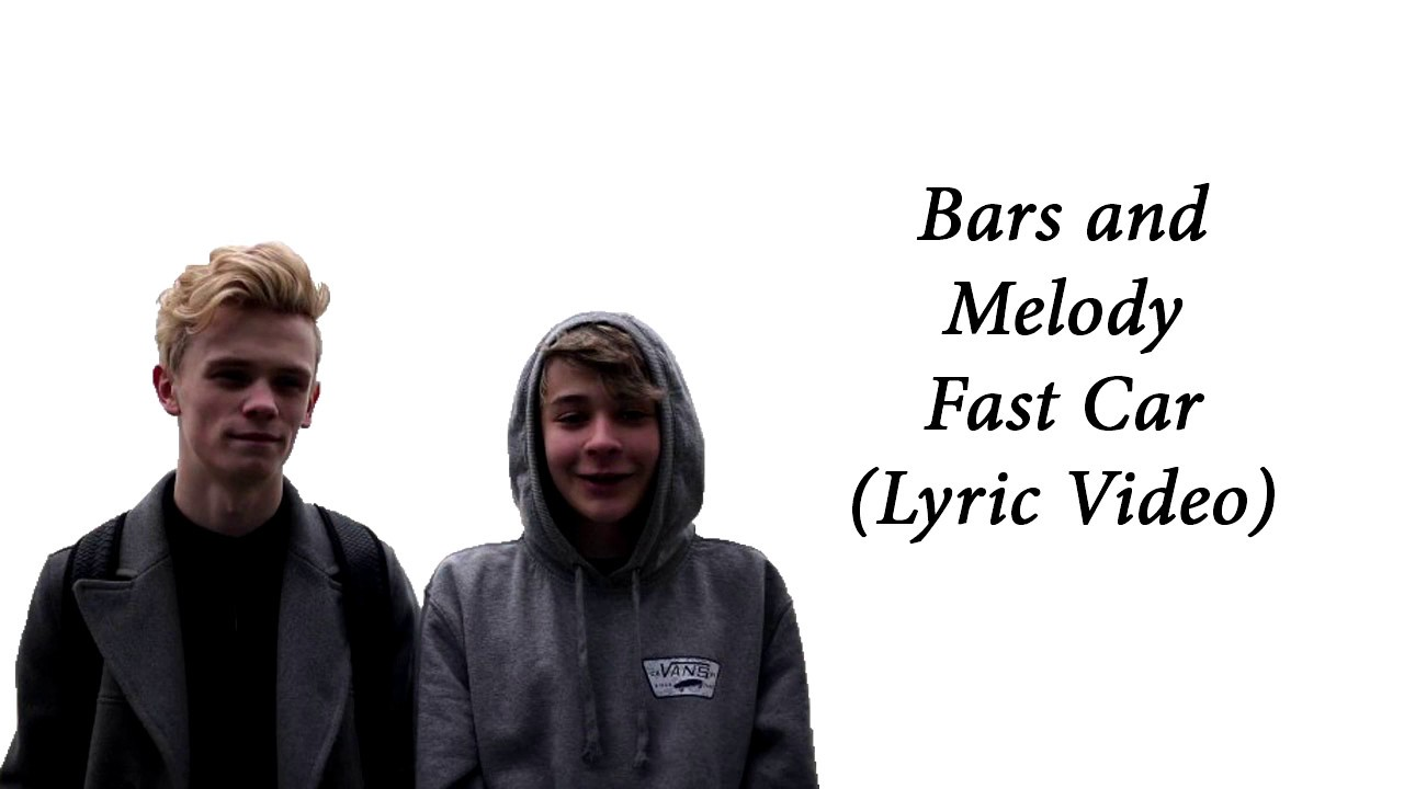 Bars And Melody Fast CarLyric Video YouTube - Fast car lyric video