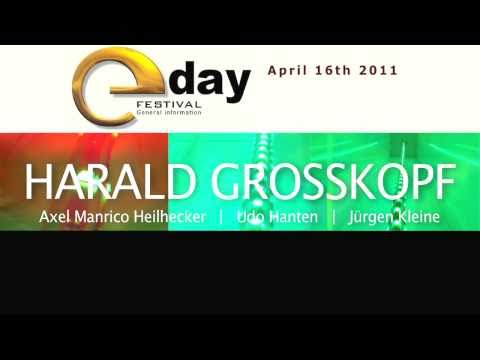 Back from NYC: HARALD GROSSKOPF live @ E-Day Festival NL 16.04.2011