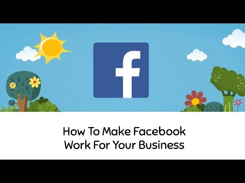 How To Make Facebook Work For Your Business - Workshop