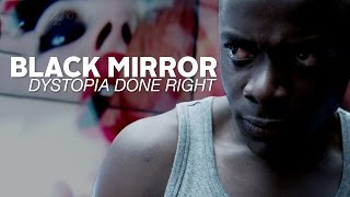 Black Mirror: Dystopia Done Right