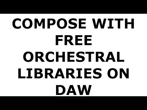 Compose with free Orchestral Libraries on DAW