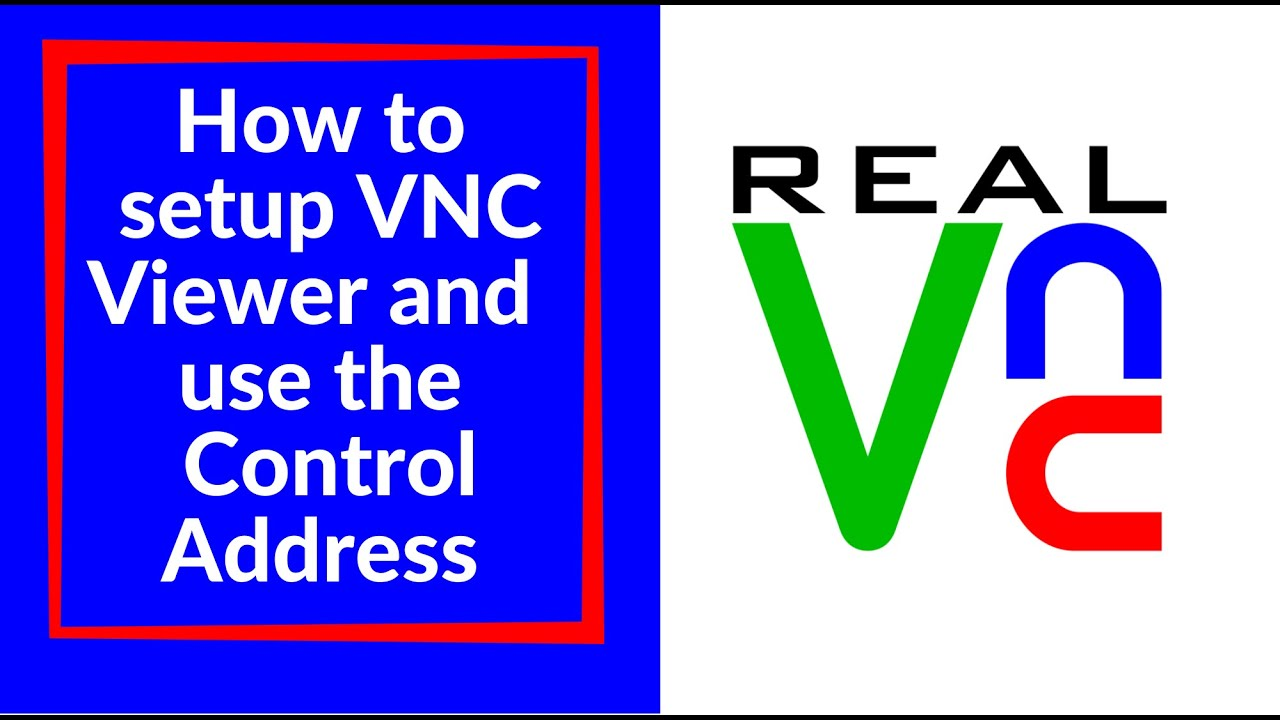 How to setup VNC Viewer and use the Control Address