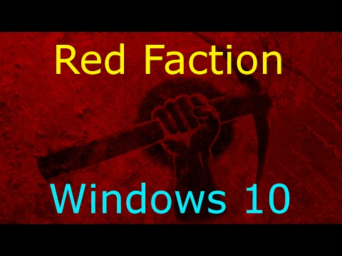 Red Faction - Windows 10 Tutorial (Windows 7, 8, 8.1)