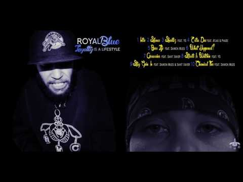 Royal Blue- Loyalty Is A Lifestyle (FULL MIXTAPE)