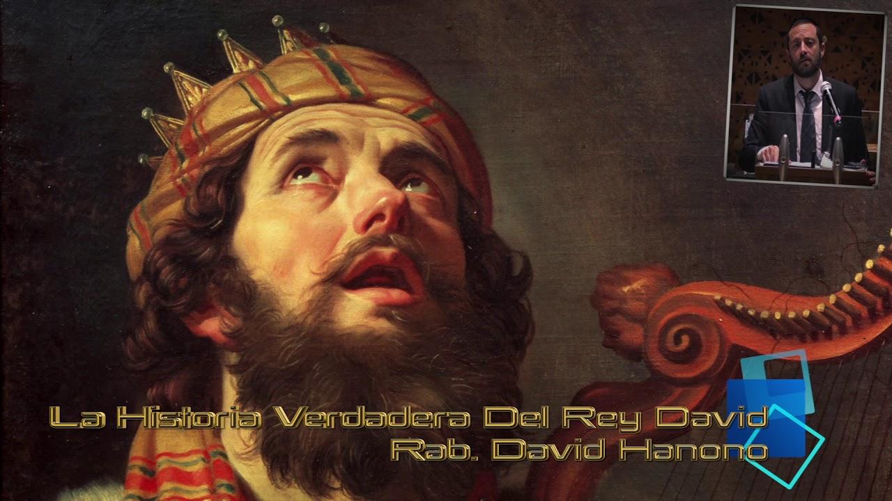 La Historia Verdadera De El Rey David Rab David Hanono Youtube