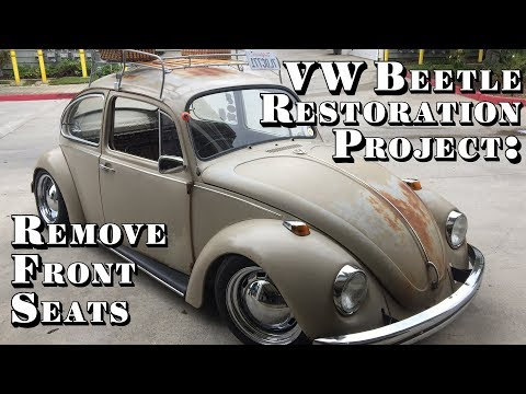 VW Beetle Restoration Project: How to Take Out Front Seats