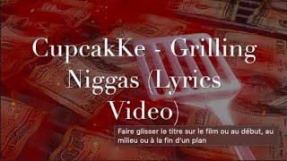 CupcakKe - Grilling Niggas (Lyrics)