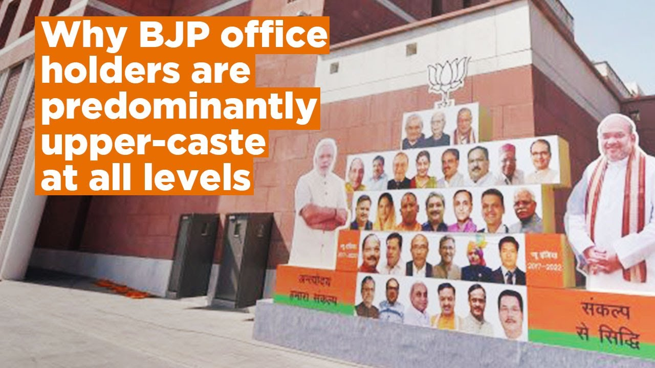 Why BJP office holders are predominantly upper-caste at all levels