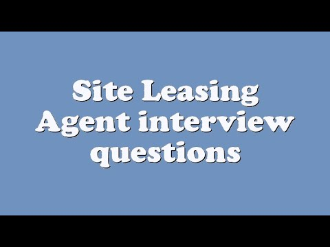 Site Leasing Agent interview questions