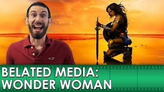 Wonder Woman Movie Review (Belated Media)