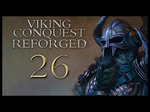 Viking Conquest Reforged Gameplay Let's Play Part 26 (HELLO HANDSOME)