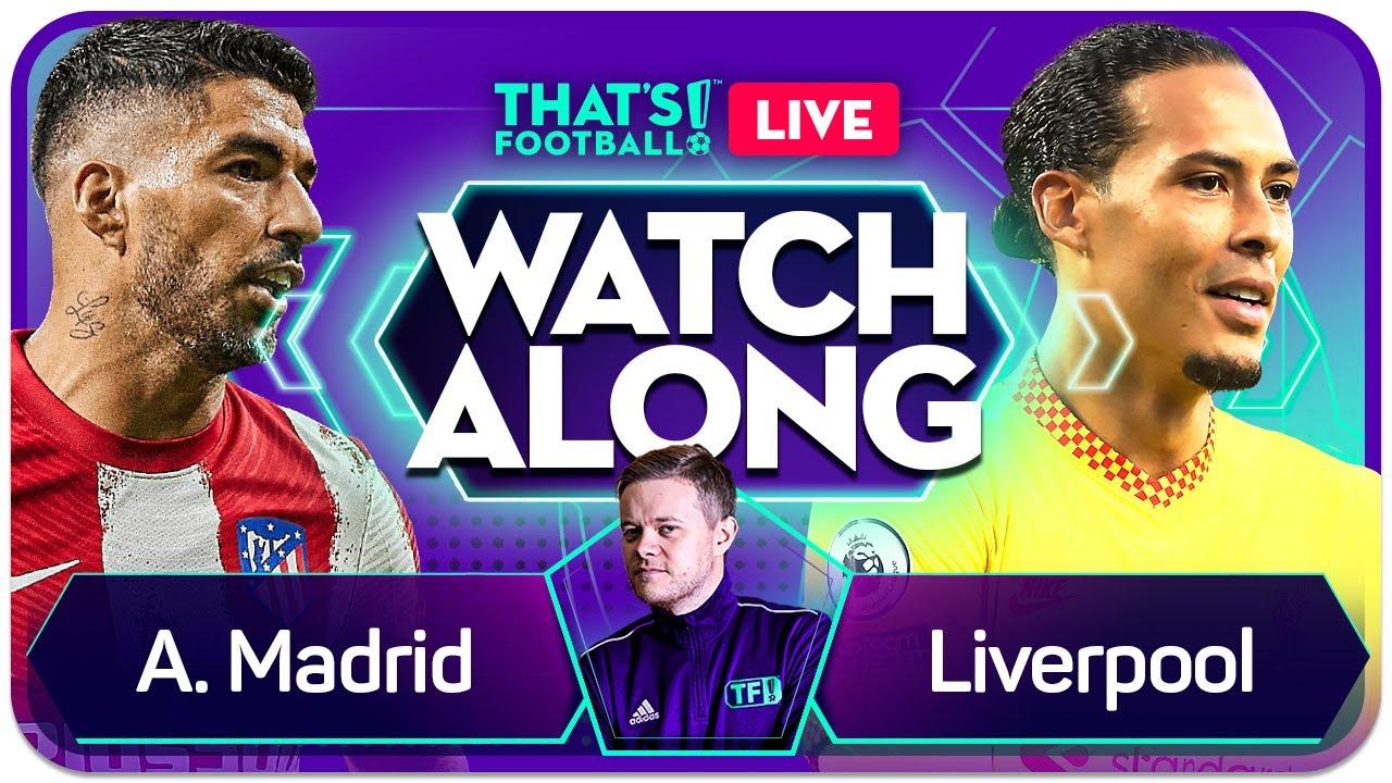 ATLETICO MADRID vs LIVERPOOL LIVE Watchalong with Mark Goldbridge