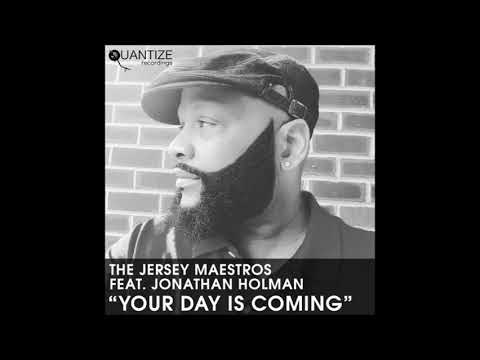 The Jersey  Maestros feat Jonathan Holman  - Your Day Is Coming (Earl TuTu & John Khan Remix)