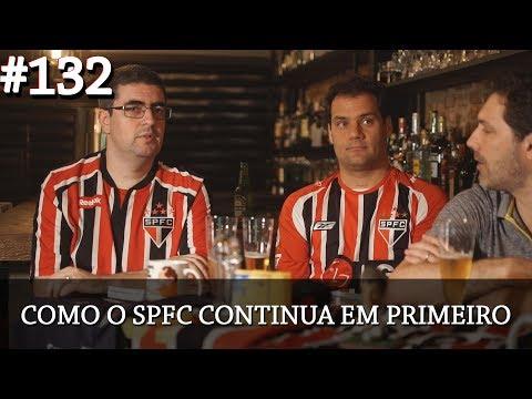 Resenha Tricolor 132 - Como o SPFC continua em primeiro!