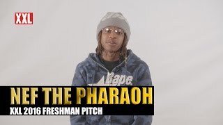 XXL Freshman 2016-  Nef The Pharaoh