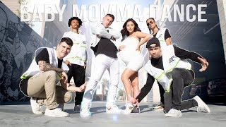 BABY MOMMA DANCE ft. FAMOUS WORLD OF DANCE CREW!!! *INSANE*