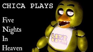 CHICA PLAYS: Five Nights in Heaven