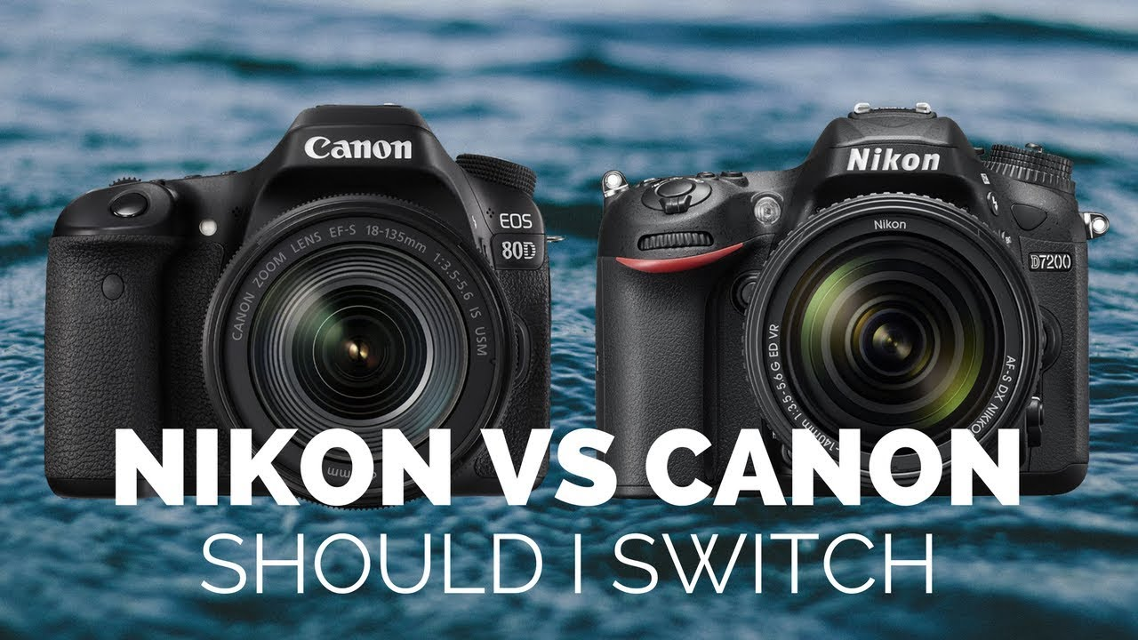 Canon 80D vs Nikon D7200 - Should I SWITCH to Canon If I Want to Shoot  Video?