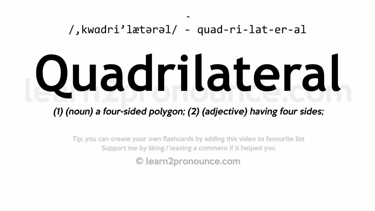 Quadrilateral pronunciation and definition