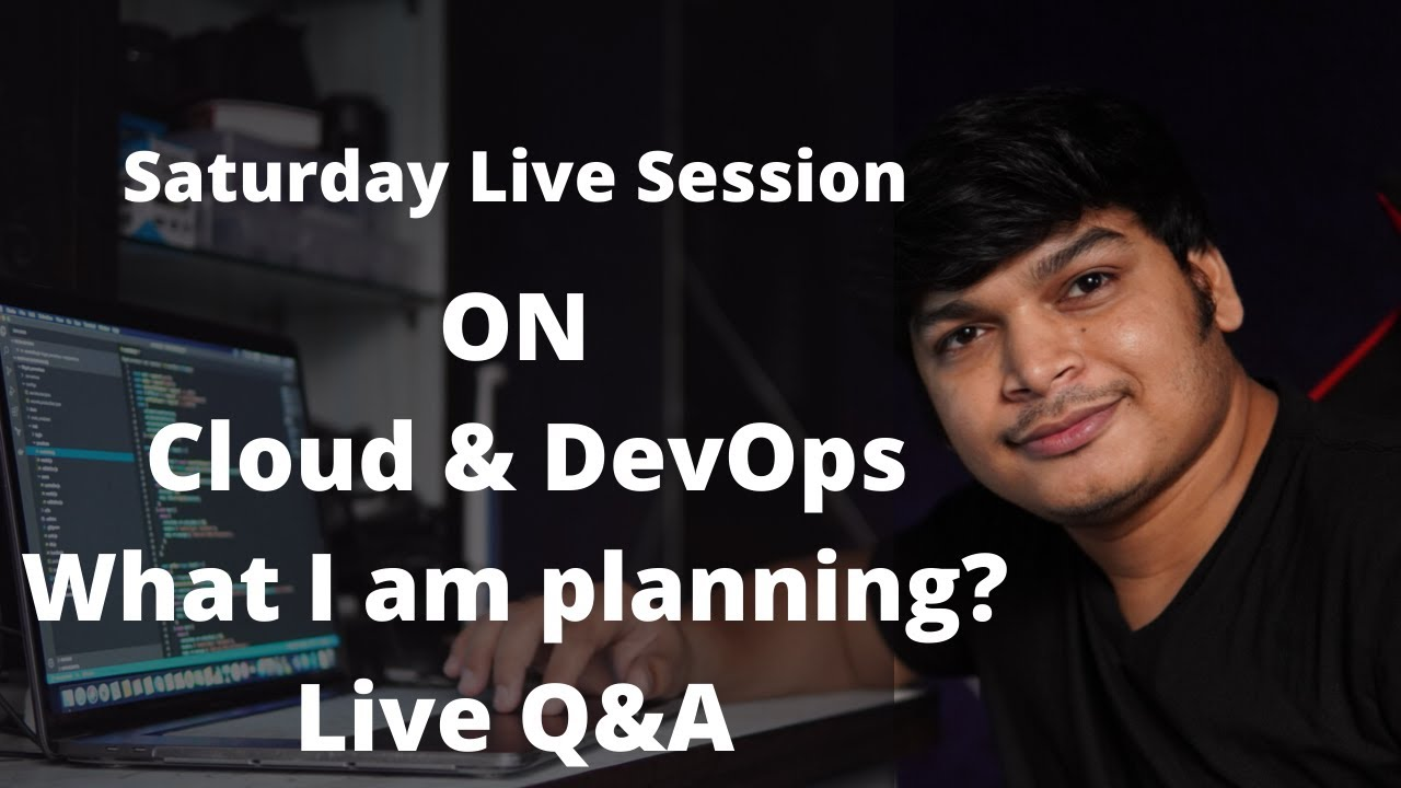 Saturday Sandip Live - on Cloud & DevOps and What I am planning - Live Q&A