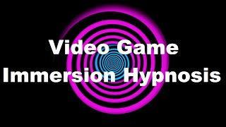 Video Game Immersion Hypnosis